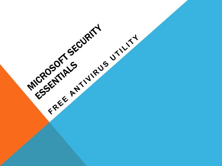 OUTLINEThis presentation will give further information about Microsoft Security Essentials   How to install   How to ma...