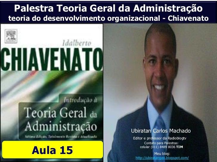 Palestra Teoria Geral da Administraçãoteoria do desenvolvimento organizacional - Chiavenato                               ...