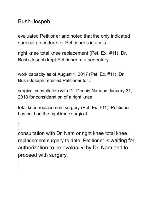 Bush-Jospeh . C . evaluated Petitioner and noted that the only indicated surgical procedure for Petitioner's injury is rig...