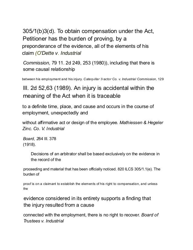 305/1(b)3(d). To obtain compensation under the Act, Petitioner has the burden of proving, by a preponderance of the eviden...