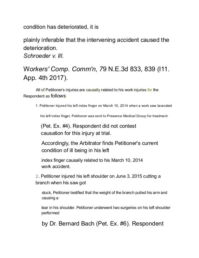 condition has deteriorated, it is plainly inferable that the intervening accident caused the deterioration. Schroeder v. I...