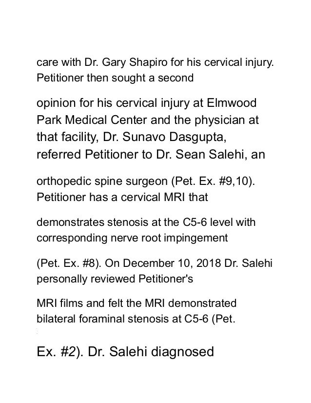 care with Dr. Gary Shapiro for his cervical injury. Petitioner then sought a second opinion for his cervical injury at Elm...