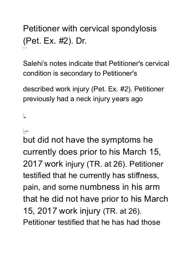 Petitioner with cervical spondylosis (Pet. Ex. #2). Dr. DE 12 Salehi's notes indicate that Petitioner's cervical condition...