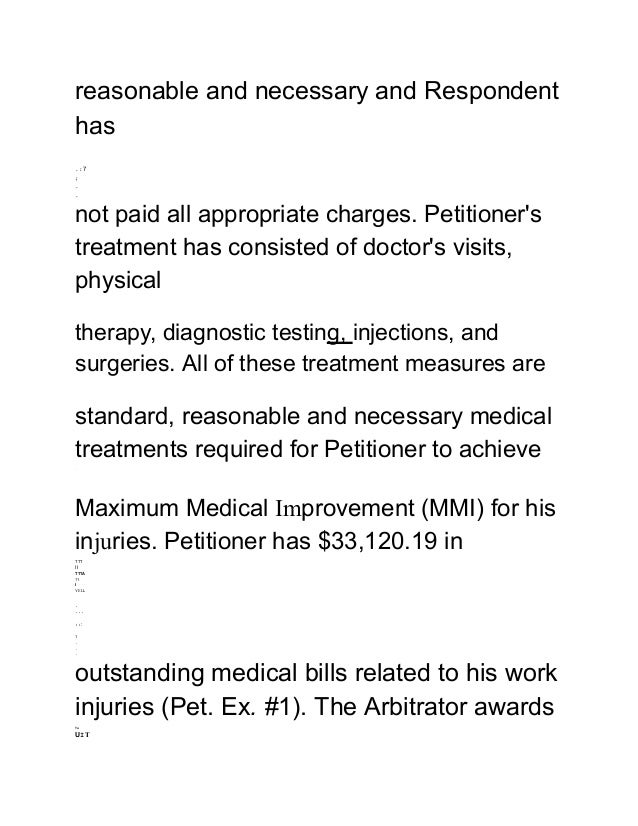 reasonable and necessary and Respondent has .:7 ; . . not paid all appropriate charges. Petitioner's treatment has consist...
