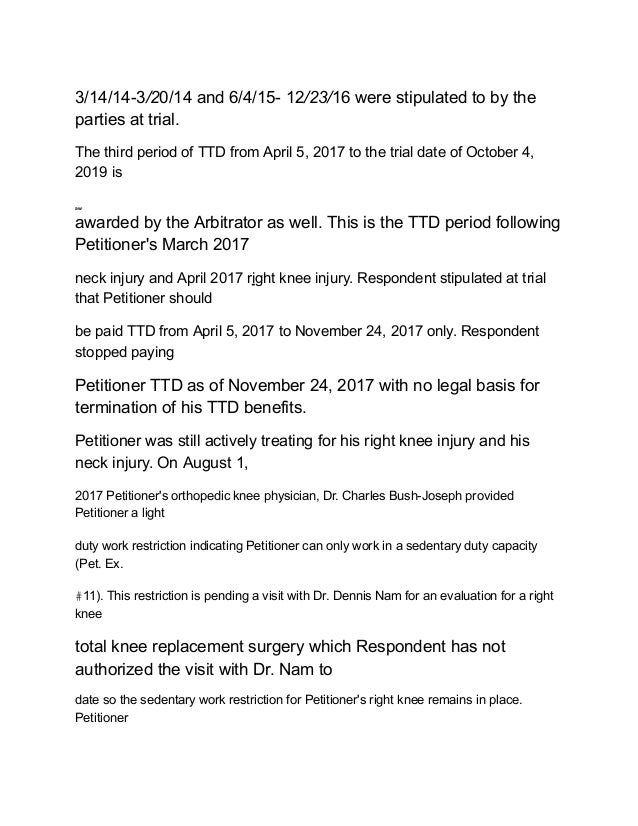 3/14/14-3/20/14 and 6/4/15- 12/23/16 were stipulated to by the parties at trial. The third period of TTD from April 5, 201...