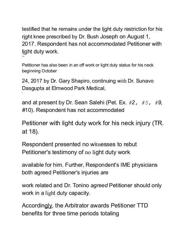 testified that he remains under the light duty restriction for his right knee prescribed by Dr. Bush Joseph on August 1, 2...