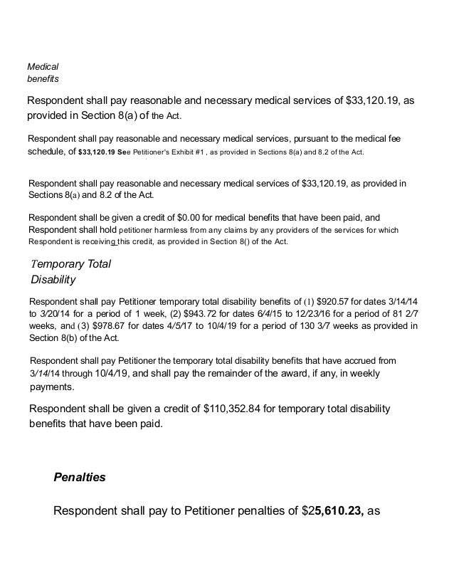 Medical benefits Respondent shall pay reasonable and necessary medical services of $33,120.19, as provided in Section 8(a)...