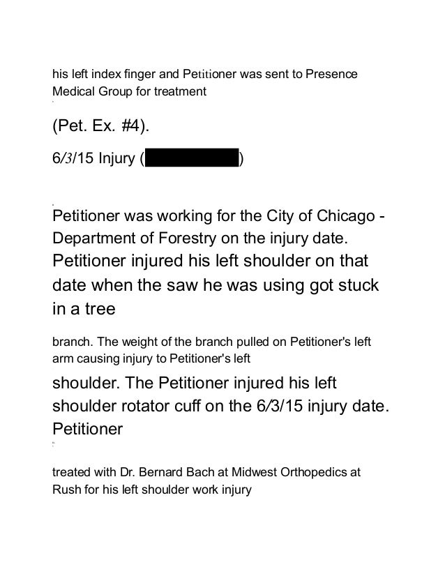 his left index finger and Petitioner was sent to Presence Medical Group for treatment 1 (Pet. Ex. #4). 6/3/15 Injury (15 W...