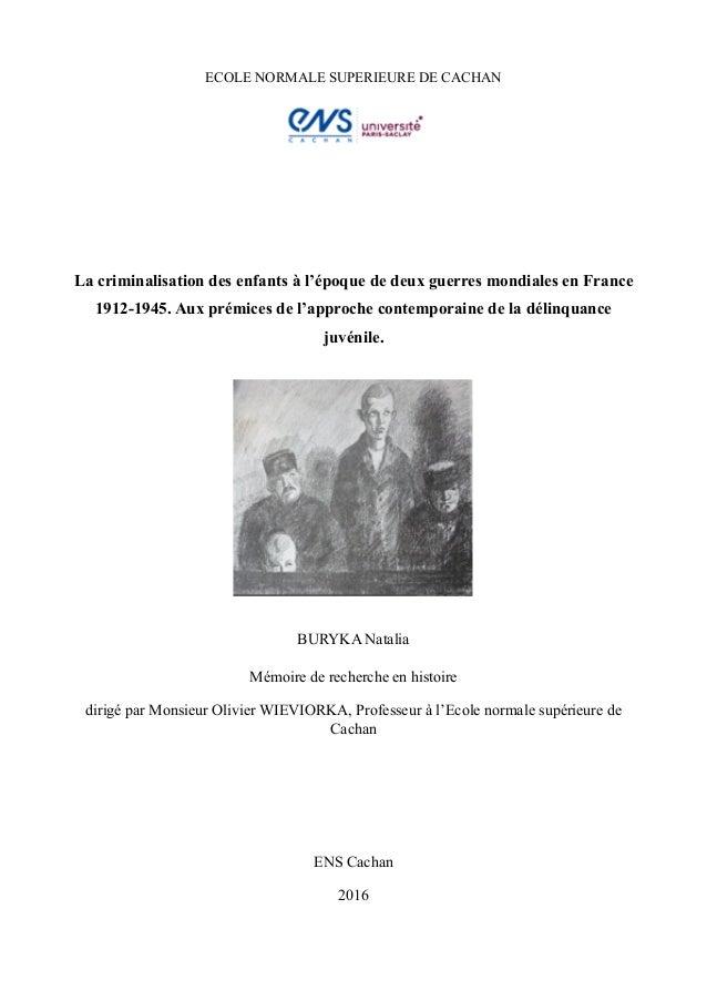 ECOLE NORMALE SUPERIEURE DE CACHAN La criminalisation des enfants à l'époque de deux guerres mondiales en France 1912-1945...
