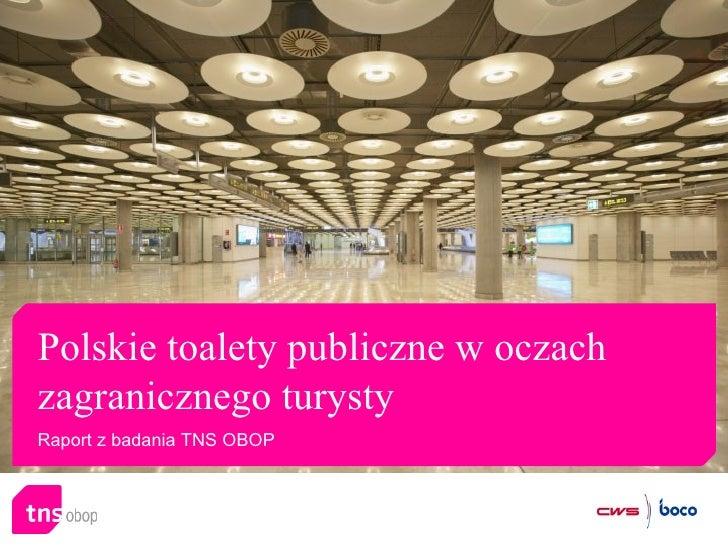 Polskie toalety publiczne w oczach zagranicznego turysty Raport z badania TNS OBOP