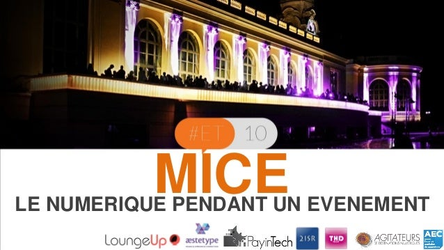 MICE  LE NUMERIQUE PENDANT UN EVENEMENT
