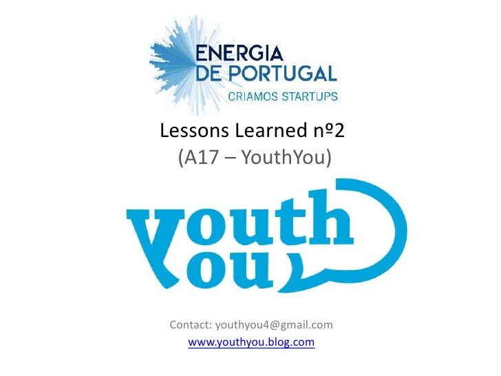 Lessons Learned nº2  (A17 – YouthYou) Contact: youthyou4@gmail.com    www.youthyou.blog.com