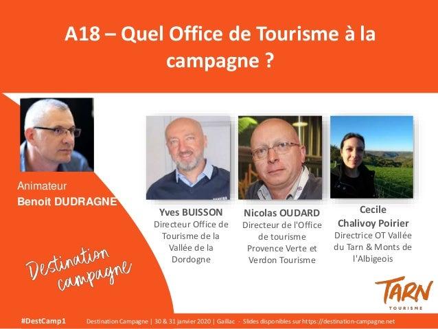 A18 – Quel Office de Tourisme à la campagne ? #DestCamp1 Destination Campagne | 30 & 31 janvier 2020 | Gaillac - Slides di...