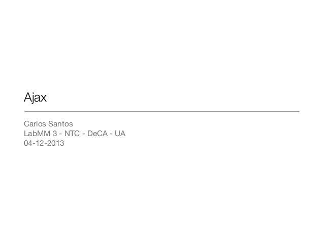 Ajax Carlos Santos  LabMM 3 - NTC - DeCA - UA  04-12-2013