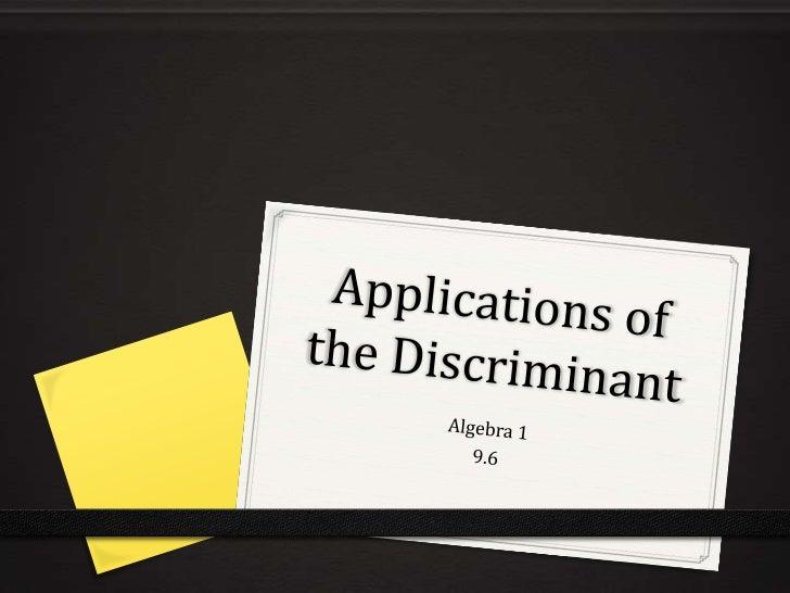 Applications of the Discriminant<br />Algebra 1<br />9.6<br />
