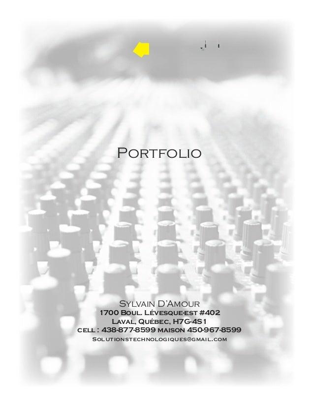 Audio isuel  Spécialiste audio-visuel pluridisciplinaire  Portfolio  Sylvain D'Amour  1700 Boul. Lévesque-est #402  Laval,...