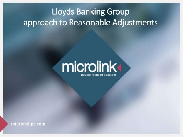 Lloyds Banking Group approach to Reasonable Adjustments