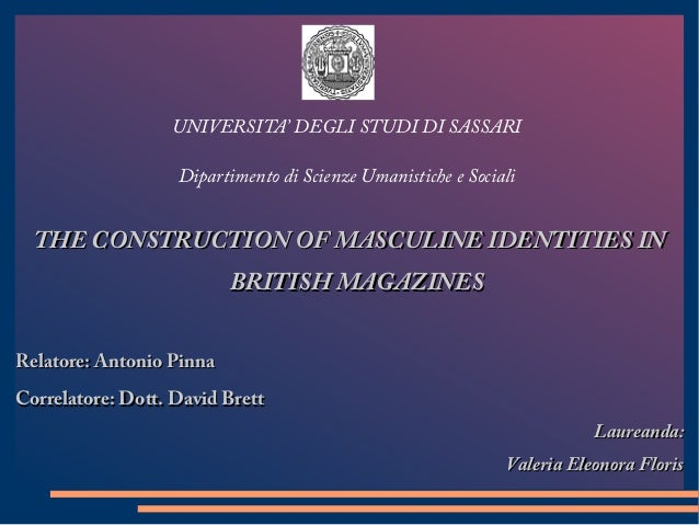THE CONSTRUCTION OF MASCULINE IDENTITIES INTHE CONSTRUCTION OF MASCULINE IDENTITIES IN BRITISH MAGAZINESBRITISH MAGAZINES ...