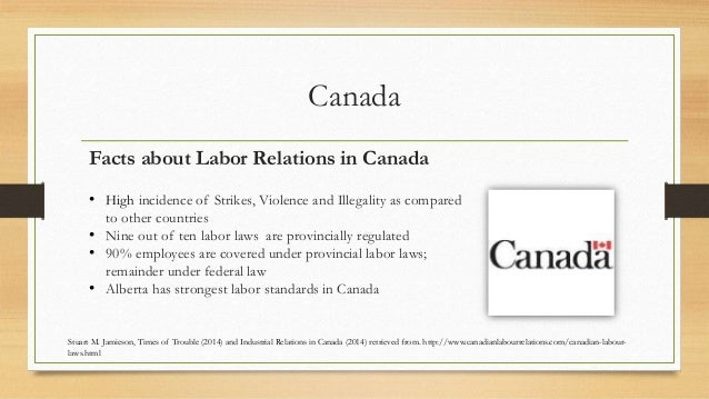 labor relations in canada notes Labor relations is a field of study that can have different meanings depending on the context in which it is used in an international context, it is a subfield of labor history that studies the human relations with regard to work – in its broadest sense – and how this connects to questions of social inequality .