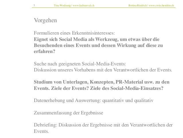 7 Tina Wodiunig | www.kultureval.ch Bettina Riedrich | www.zwischendrin.ch  Vorgehen  Formulieren eines Erkenntnisinteress...