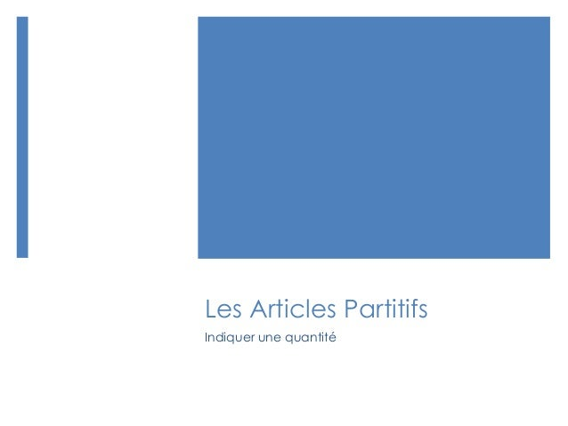 Les Articles PartitifsIndiquer une quantité