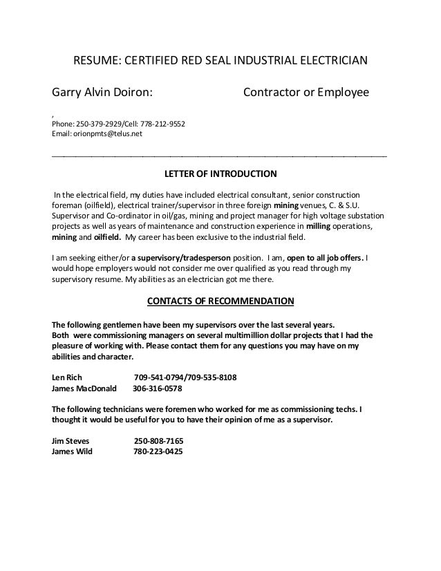 RESUME: CERTIFIED RED SEAL INDUSTRIAL ELECTRICIAN Garry Alvin Doiron:  Contractor Or Employee , Phone ...  Industrial Electrician Resume
