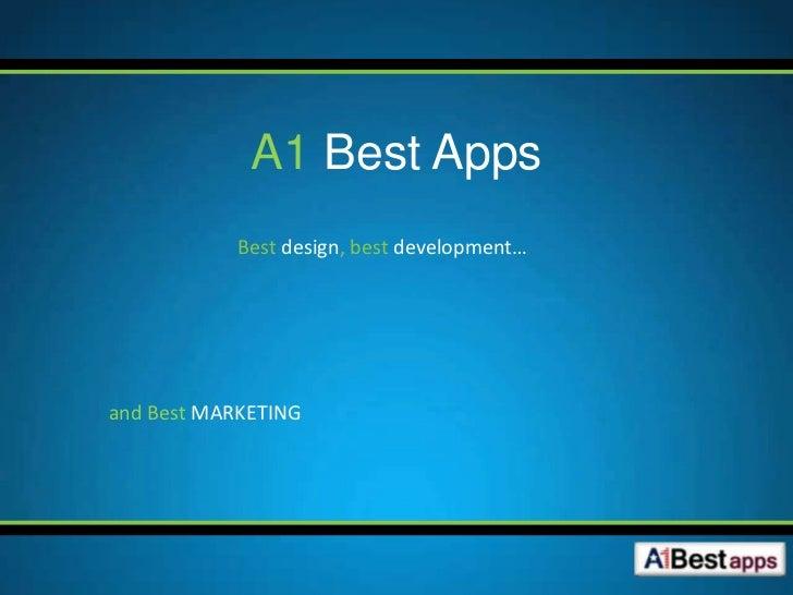 A1 Best Apps            Best design, best development…and Best MARKETING