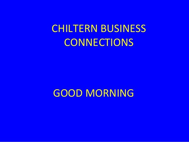 CHILTERN BUSINESS CONNECTIONS GOOD MORNING