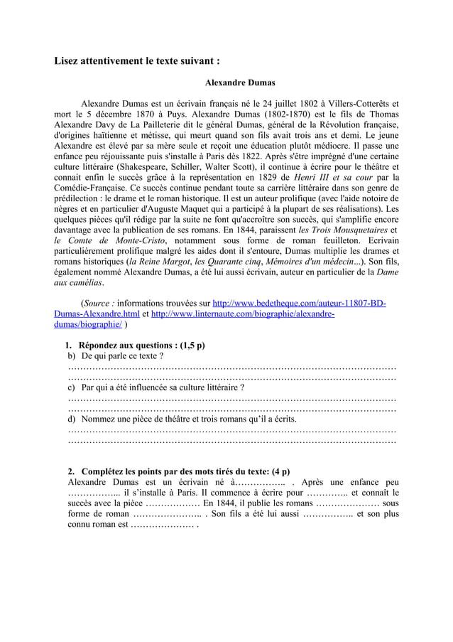 Lisez attentivement le texte suivant :Alexandre DumasAlexandre Dumas est un écrivain français né le 24 juillet 1802 à Vill...