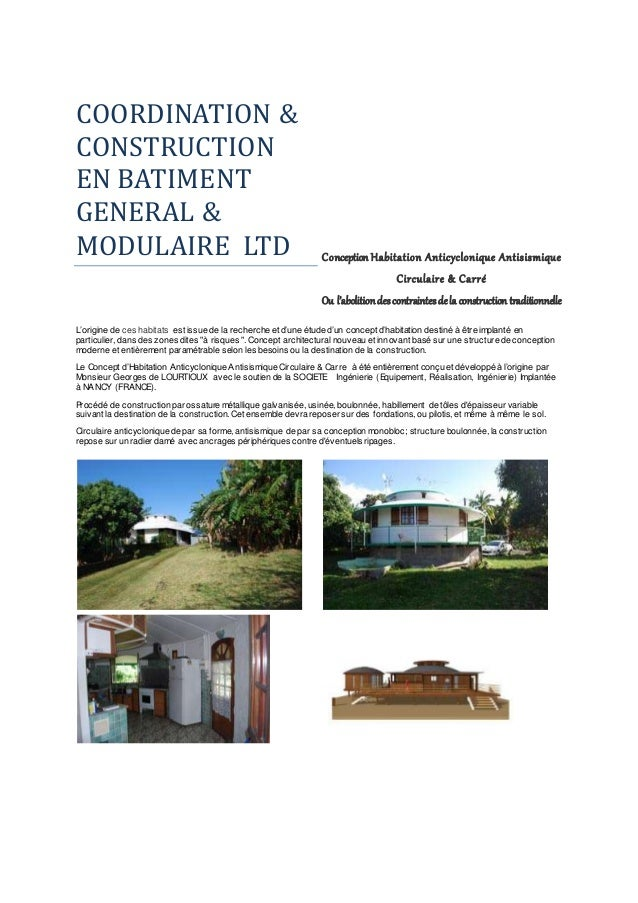 COORDINATION & CONSTRUCTION EN BATIMENT GENERAL & MODULAIRE LTD Conception Habitation Anticyclonique Antisismique Circulai...