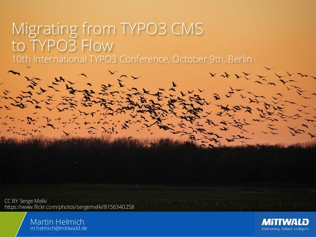 Migrating from TYPO3 CMS  to TYPO3 Flow  10th International TYPO3 Conference, October 9th, Berlin  CC BY Serge Melki  http...