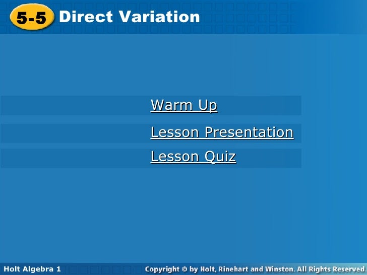 5-5 Direct Variation Holt Algebra 1 Lesson Quiz Lesson Presentation Warm Up