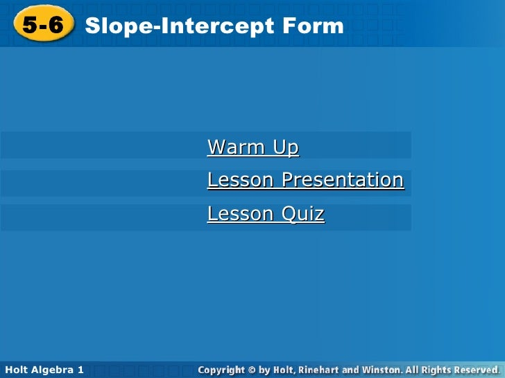 5-6 Slope-Intercept Form Holt Algebra 1 Lesson Quiz Lesson Presentation Warm Up