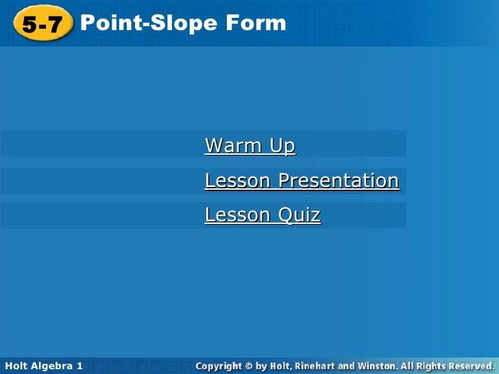 5-7 Point-Slope Form Holt Algebra 1 Lesson Quiz Lesson Presentation Warm Up