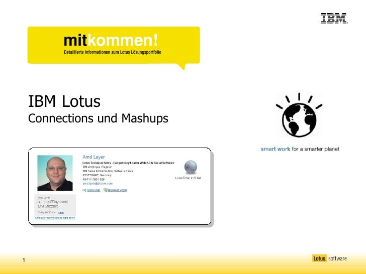 IBM Lotus     Connections und Mashups       Arnd Layer     Competency Leader Web 2.0 & Social Software     IBM SWG – Techn...