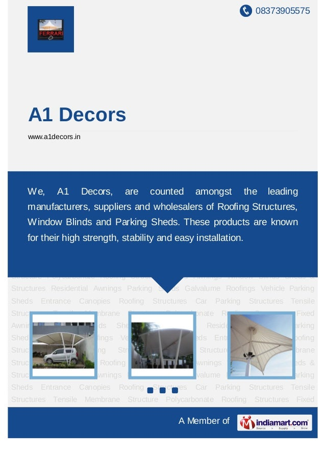 08373905575    A1 Decors    www.a1decors.inRoofing Structures Car Parking Structures Tensile Structures Tensile MembraneSt...