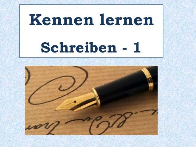 Kennen lernen  Schreiben - 1