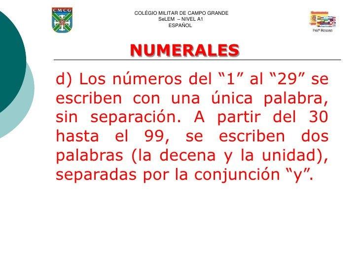 COLÉGIO MILITAR DE CAMPO GRANDE                 SeLEM – NIVEL A1                     ESPAÑOL        NUMERALESd) Los número...