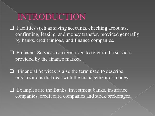 financial services in india Find detailed information about the department of financial services under the  ministry of finance the department deals with issues relating.
