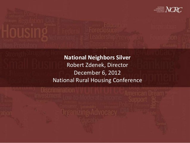 National Neighbors Silver     Robert Zdenek, Director        December 6, 2012National Rural Housing Conference