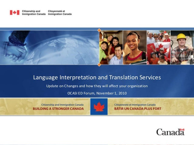 Language Interpretation and Translation Services Update on Changes and how they will affect your organization OCASI ED For...