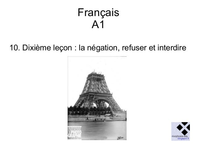 Français A1 10. Dixième leçon : la négation, refuser et interdire