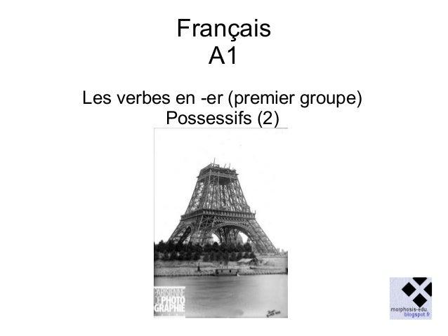 Français A1 Les verbes en -er (premier groupe) Possessifs (2)