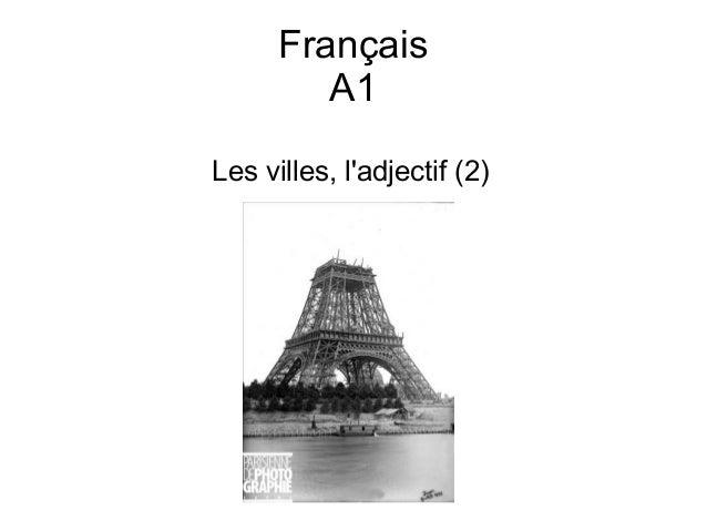 Français A1 Les villes, l'adjectif (2)