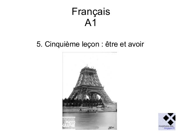 Français A1 5. Cinquième leçon : être et avoir