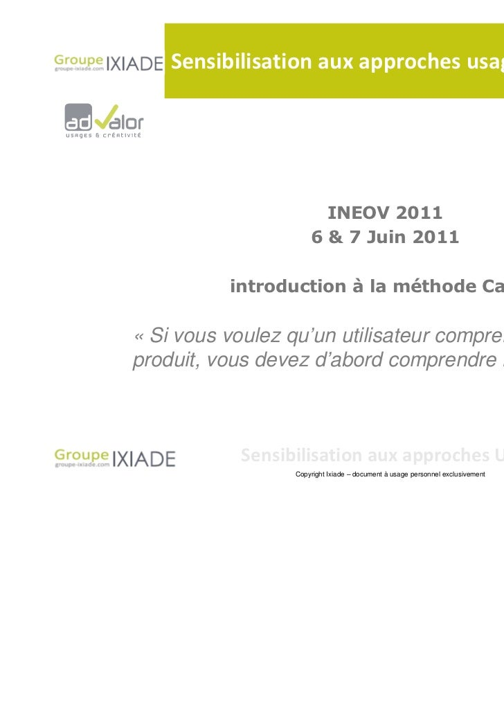 Sensibilisation aux approches usages                        INEOV 2011                      6 & 7 Juin 2011          intro...