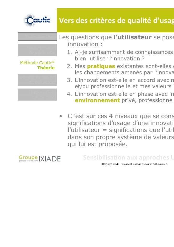 Vers des critères de qualité d'usage…  Introduction    Les questions que l'utilisateur se pose face à une  Nouvel usage   ...