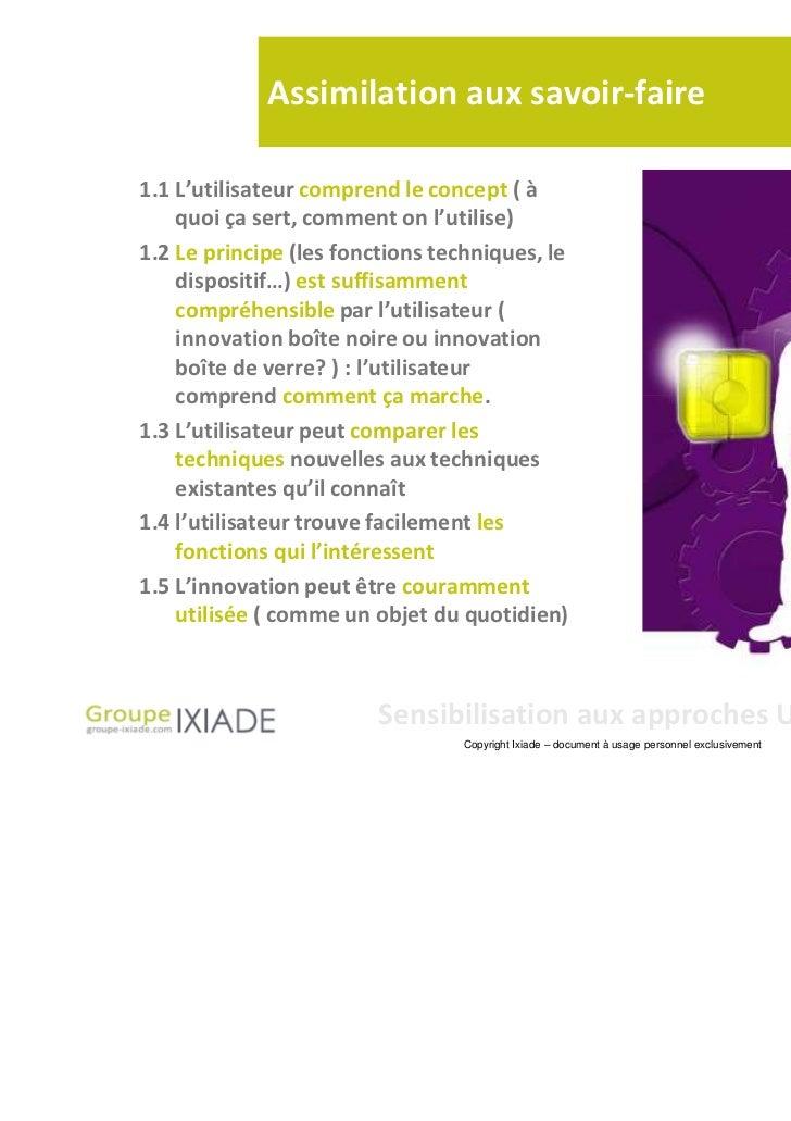 Assimilation aux savoir-faire1.1 L'utilisateur comprend le concept ( à    quoi ça sert, comment on l'utilise)1.2 Le princi...