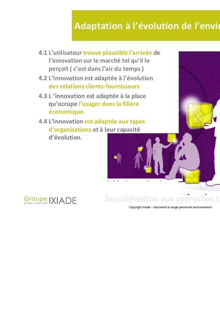 Adaptation à l'évolution de l'environnement (A)4.1 L'utilisateur trouve plausible l'arrivée de    l'innovation sur le marc...
