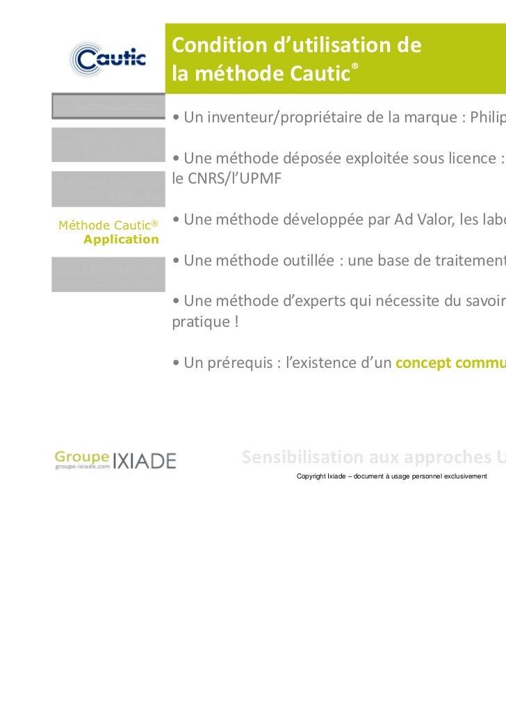 Condition d'utilisation de                  la méthode Cautic®  Introduction                  • Un inventeur/propriétaire ...